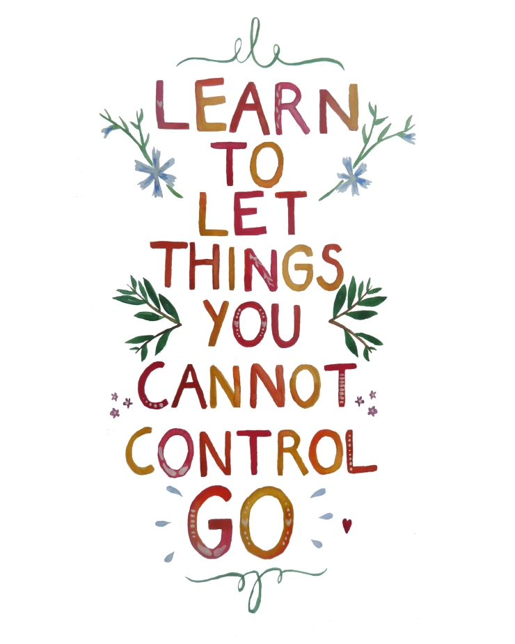 Learn_To_Let_Things_You_Cannot_Control_Go 8x10%22